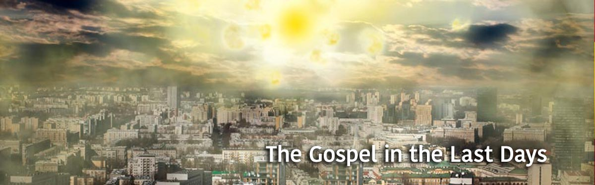 The Gospel in the Last Days